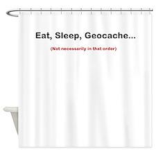 Eat, Sleep, Geocache... Shower Curtain