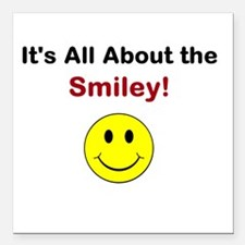 """Its all about the Smiley! Square Car Magnet 3"""" x 3"""