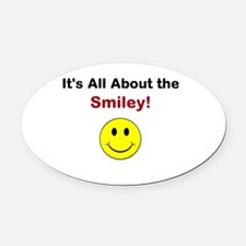 Its all about the Smiley! Oval Car Magnet