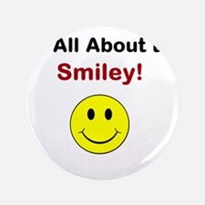 """Its all about the Smiley! 3.5"""" Button"""