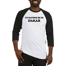 Rather be in Dakar Baseball Jersey