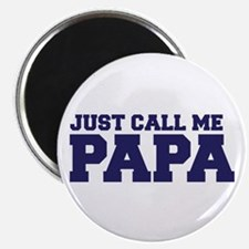 Just Call Me Papa Magnet