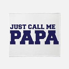 Just Call Me Papa Throw Blanket