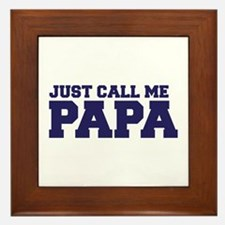 Just Call Me Papa Framed Tile