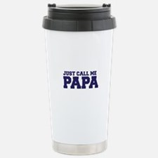 Just Call Me Papa Stainless Steel Travel Mug