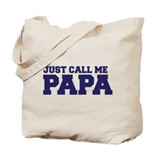 Just Call Me Papa Tote Bag