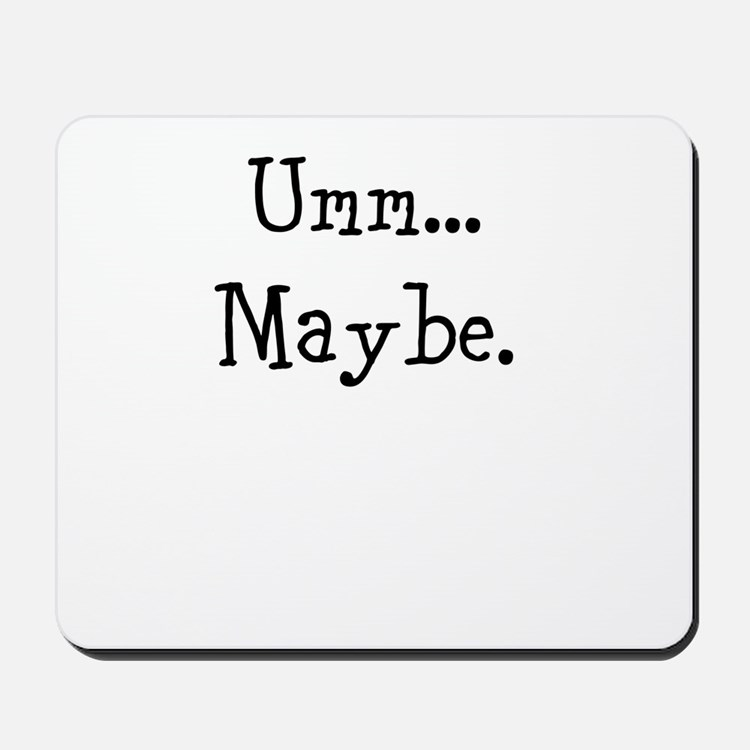 Umm... Maybe. Mousepad