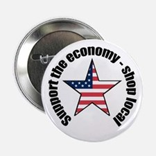 Support the economy - shop local Button