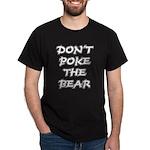 Don't Poke The Bear Black T-Shirt