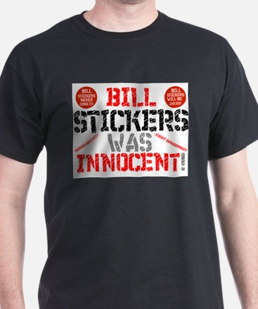 BILL STICKERS WAS INNIOCENT,POSTERS,ADVERT T-Shirt