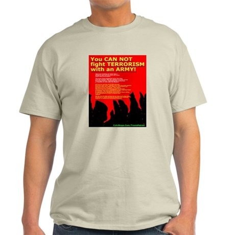 Can't Fight Terrorism Ash Grey T-Shirt