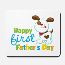 Puppy Dog Happy 1st Fathers Day Mousepad