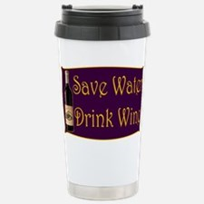 SaveWaterDrinkWine3.PNG Stainless Steel Travel Mug