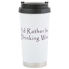 IdRatherBeDrinkingWine.png Travel Mug