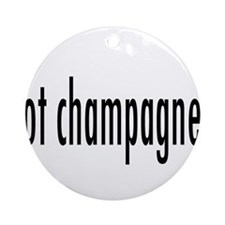 gotChampagne.png Ornament (Round)