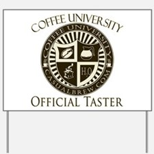 Official Coffee Taster Yard Sign