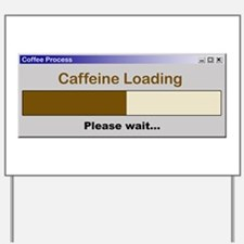 CaffeineLoading.PNG Yard Sign