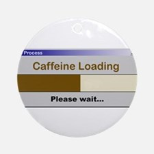 CaffeineLoading.PNG Ornament (Round)