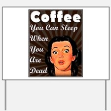 SleepWhenDead.PNG Yard Sign