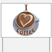 ILoveCoffeeCup.PNG Yard Sign