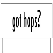 GotHops.png Yard Sign