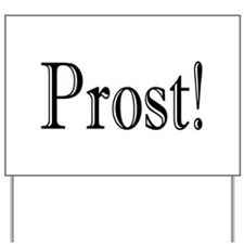 Prost.png Yard Sign