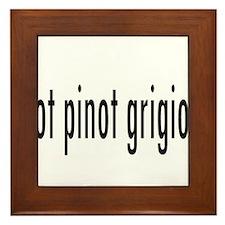 gotPinotGrigio.png Framed Tile
