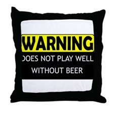 DoesNotPlayWellWithBeer.png Throw Pillow