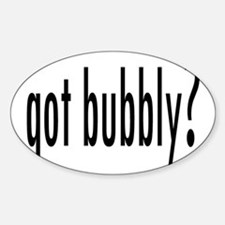 gotBubbly.png Decal