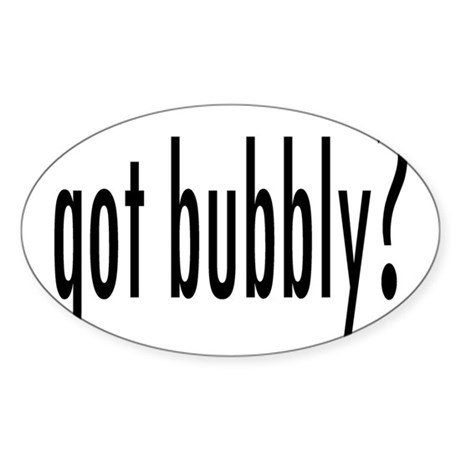 gotBubbly.png Sticker (Oval)