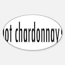 got chardonnay.png Decal