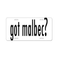 got malbec.png Aluminum License Plate