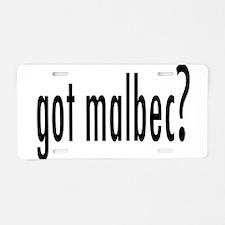 got malbec.png Aluminum License Plate