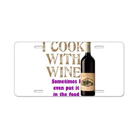 ICookWithWine.PNG Aluminum License Plate