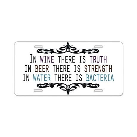 In Wine There is Truth Aluminum License Plate