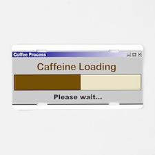 CaffeineLoading.PNG Aluminum License Plate