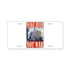 MakeBeerNotWar.PNG Aluminum License Plate