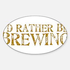 IdRatherBeBrewing.PNG Sticker (Oval)