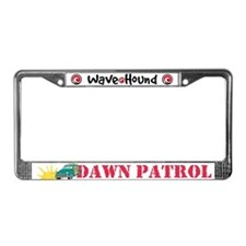 Dawn Patrol License Plate Frame