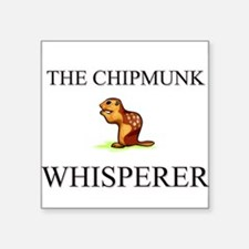 The Chipmunk Whisperer Rectangle Sticker