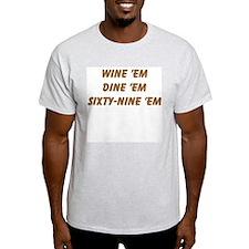 Wine 'em Dine 'em 69 'em Ash Grey T-Shirt