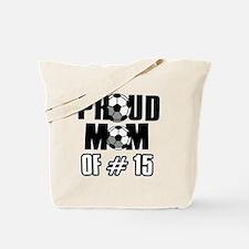 Proud soccer mom of number 15 Tote Bag