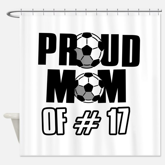 Proud soccer mom of number 17 Shower Curtain