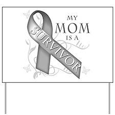 My Mom is a Survivor (grey).png Yard Sign