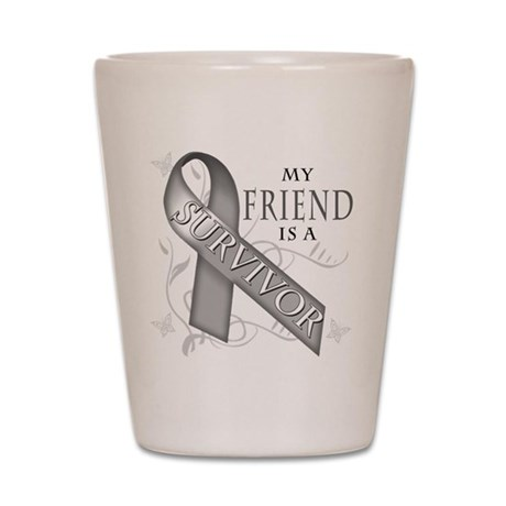 My Friend is a Survivor (grey).png Shot Glass