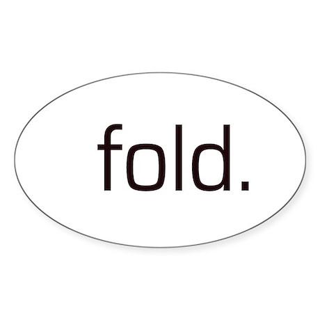 """Fold"" Poker Oval Sticker"