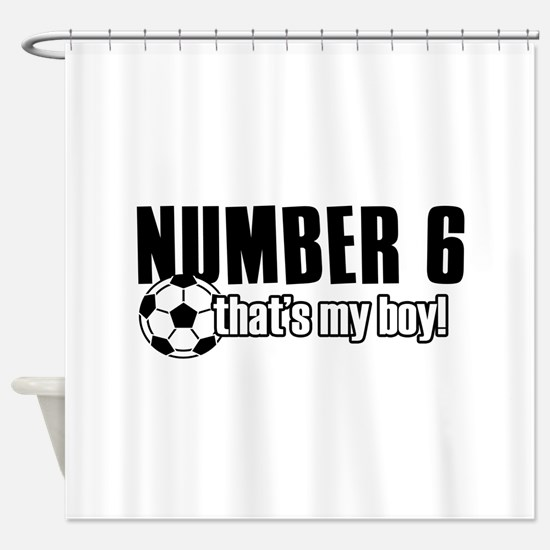 Proud soccer parent of number 6 Shower Curtain
