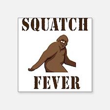 "Squatch fever Square Sticker 3"" x 3"""