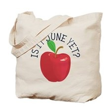 Is It June Yet Tote Bag