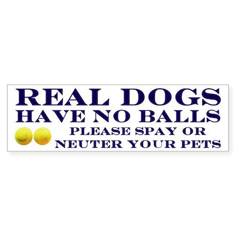 Real Dogs Have No Balls Sticker (Bumper)